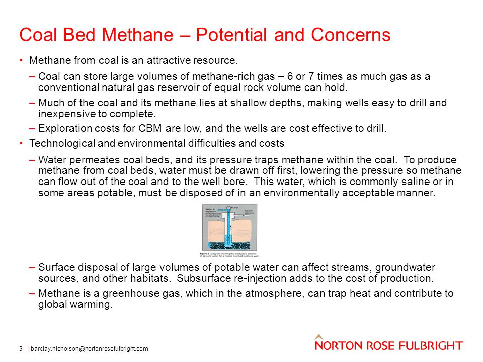Coal Bed Methane – Potential and Concerns 3 Methane from coal is an attractive resource.