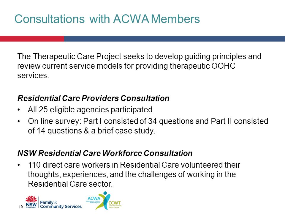 Consultations with ACWA Members The Therapeutic Care Project seeks to develop guiding principles and review current service models for providing therapeutic OOHC services.