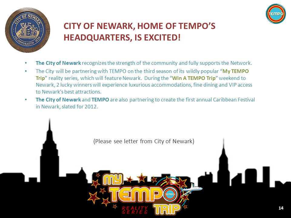 CITY OF NEWARK, HOME OF TEMPO'S HEADQUARTERS, IS EXCITED.