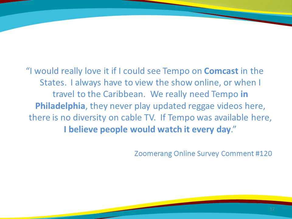 I would really love it if I could see Tempo on Comcast in the States.