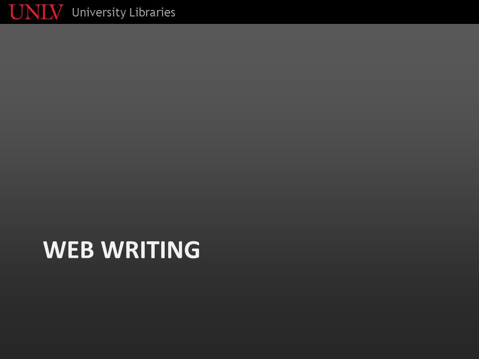 WEB WRITING University Libraries