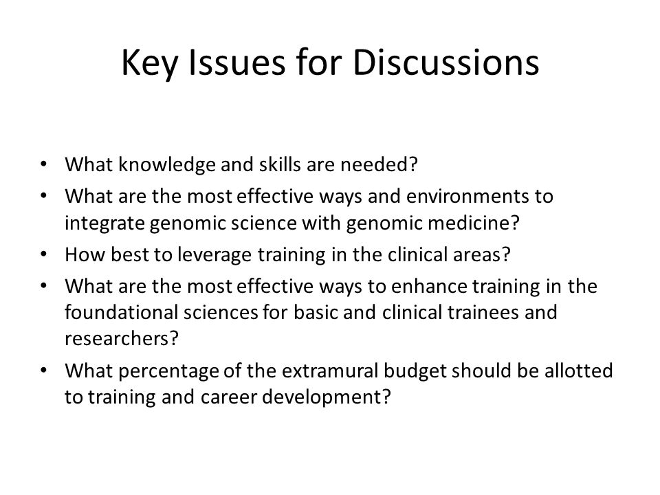 Key Issues for Discussions What knowledge and skills are needed.