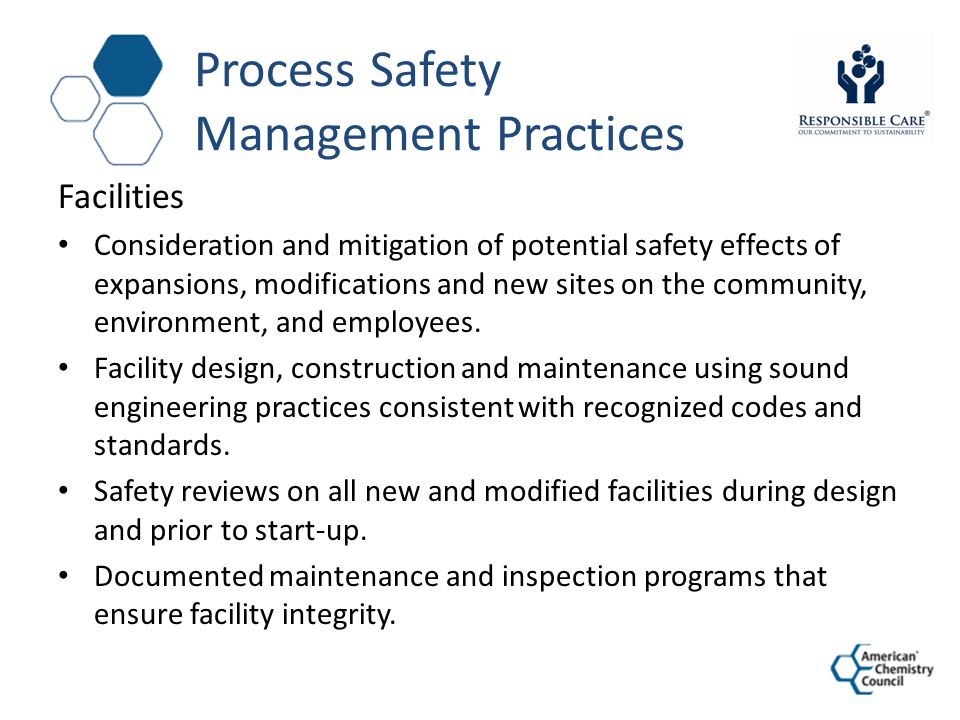 Process Safety Management Practices Facilities Consideration and mitigation of potential safety effects of expansions, modifications and new sites on the community, environment, and employees.
