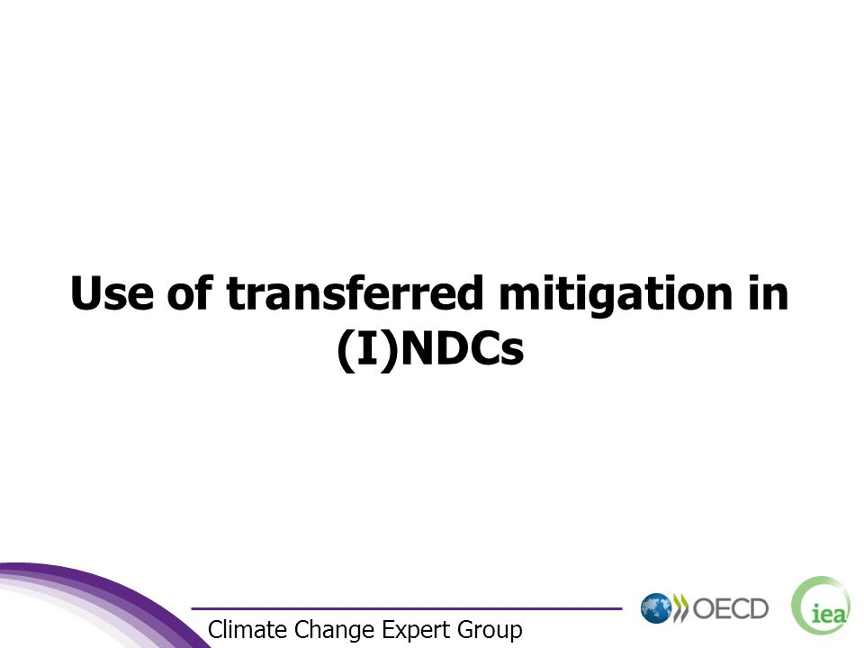 6 Climate Change Expert Group Use of transferred mitigation in (I)NDCs