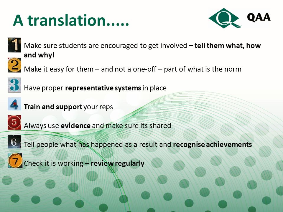 A translation..... Make sure students are encouraged to get involved – tell them what, how and why! Make it easy for them – and not a one-off – part o