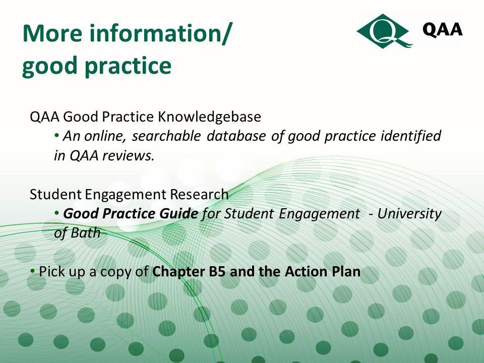 More information/ good practice QAA Good Practice Knowledgebase An online, searchable database of good practice identified in QAA reviews. Student Eng