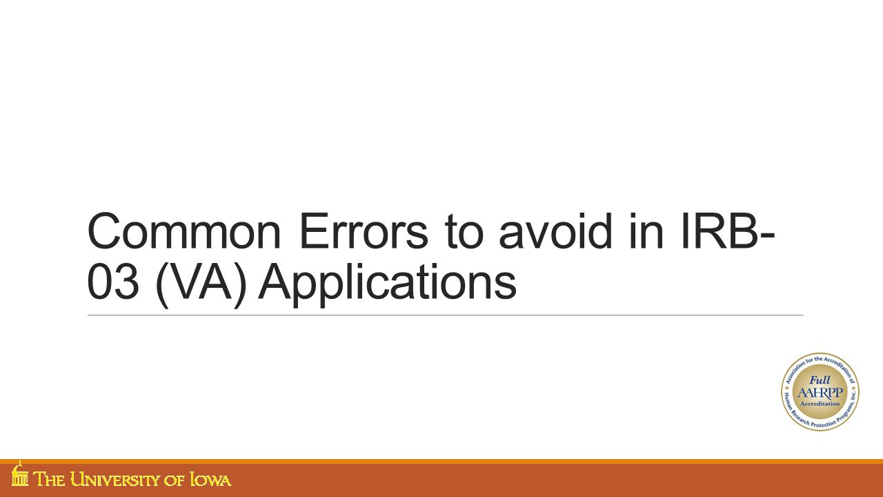 Common Errors to avoid in IRB- 03 (VA) Applications