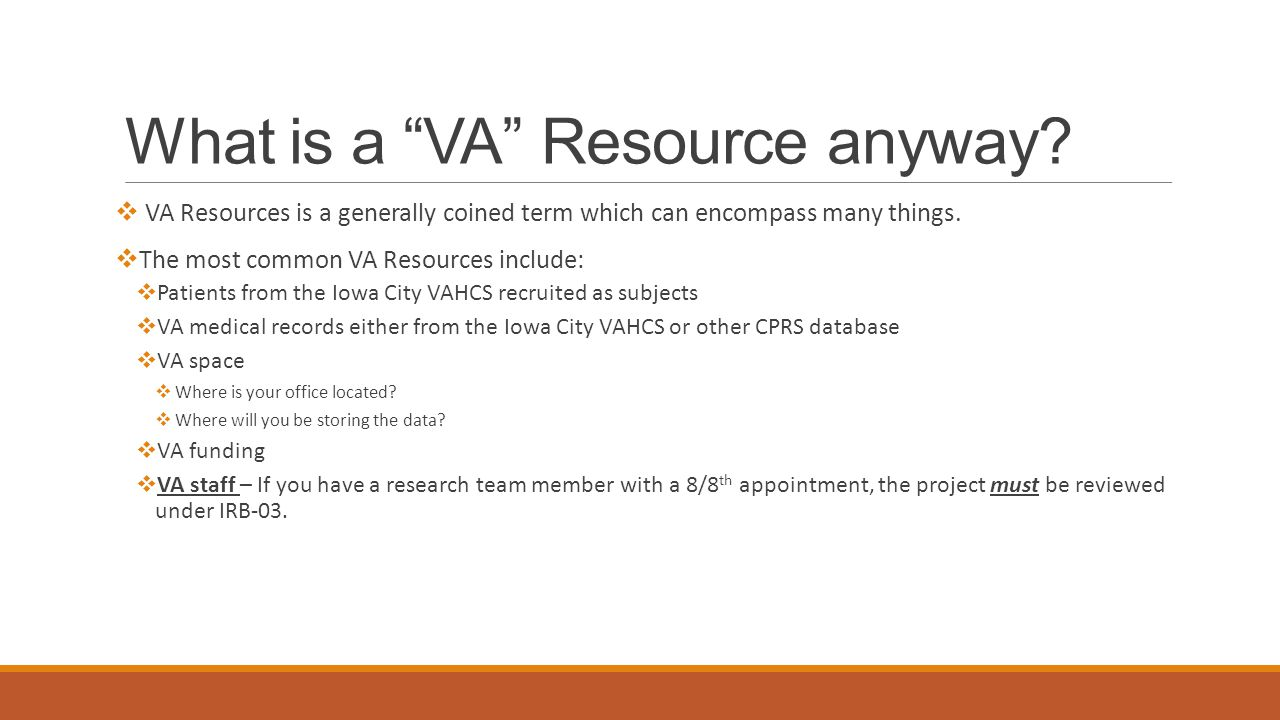 "What is a ""VA"" Resource anyway?  VA Resources is a generally coined term which can encompass many things.  The most common VA Resources include:  P"