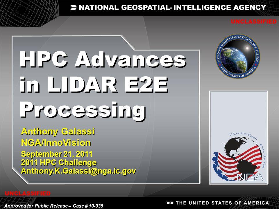 Anthony Galassi NGA/InnoVision September 21, 2011 2011 HPC Challenge Anthony.K.Galassi@nga.ic.gov Anthony Galassi NGA/InnoVision September 21, 2011 20