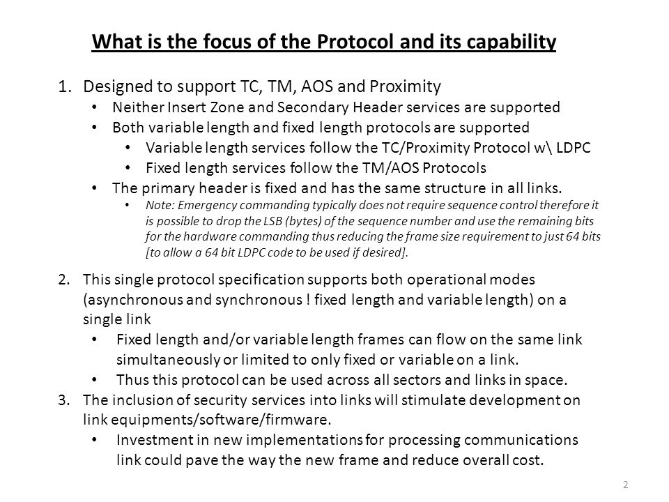 What is the focus of the Protocol and its capability 1.Designed to support TC, TM, AOS and Proximity Neither Insert Zone and Secondary Header services