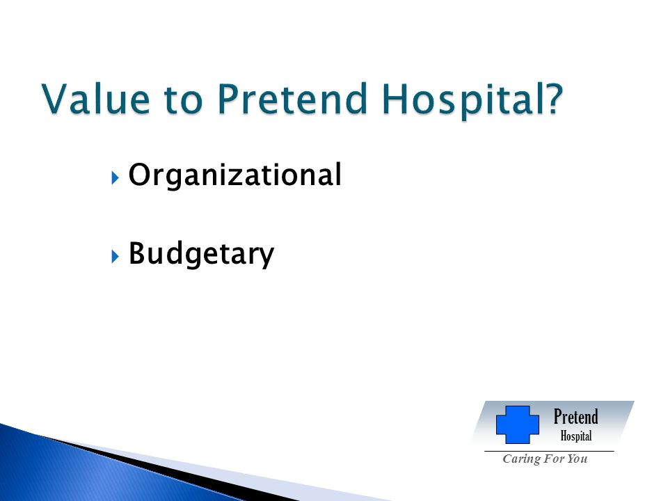  Organizational  Budgetary Pretend Hospital Caring For You