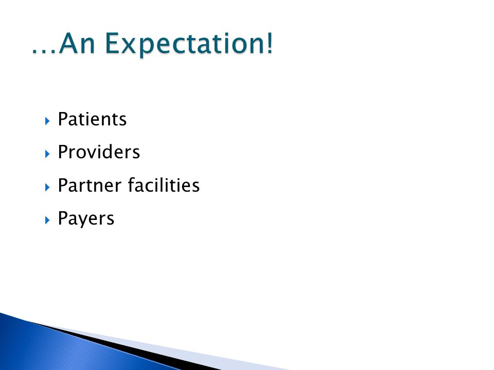  Patients  Providers  Partner facilities  Payers