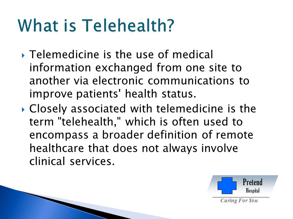  Telemedicine is the use of medical information exchanged from one site to another via electronic communications to improve patients health status.
