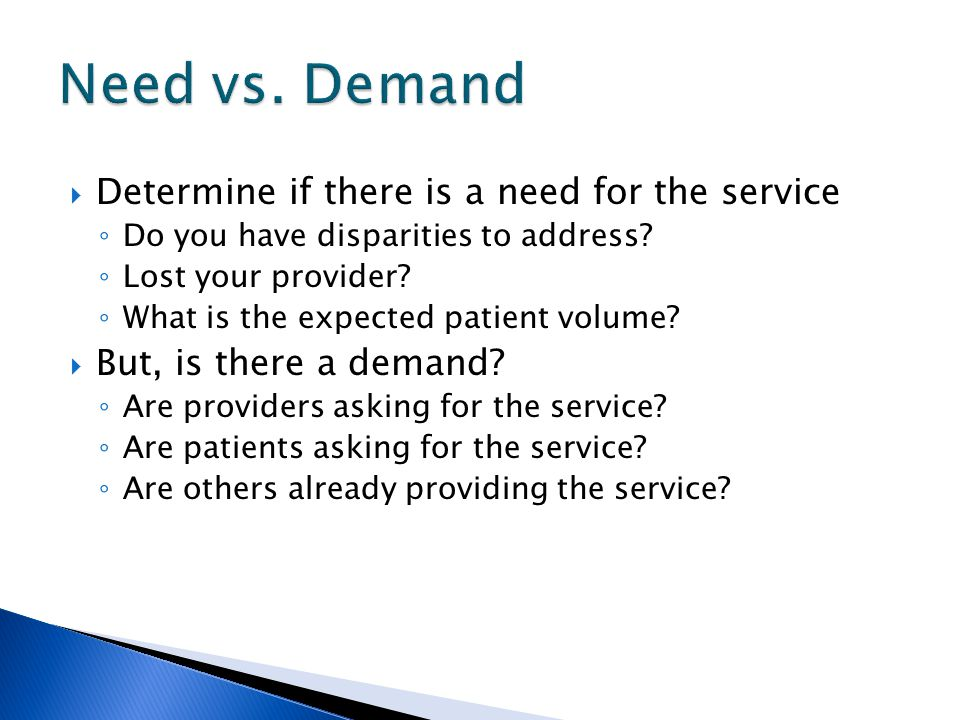 Determine if there is a need for the service ◦ Do you have disparities to address.