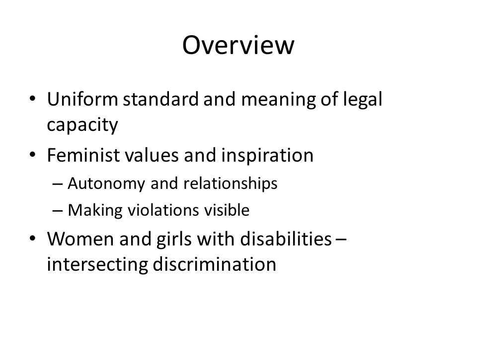 CRPD and CEDAW CEDAW Art 15 – Equality before the law – Identical legal capacity of women/men – Civil matters – contracts, legal proceedings, domicile – Can't be waived by private agreement CRPD Art 12 builds on CEDAW Art 15 – Universal attribute – reshapes understanding of legal capacity by including PWD – Support for equal enjoyment – Measures must respect will and preferences – All aspects of life – can encompass criminal liability