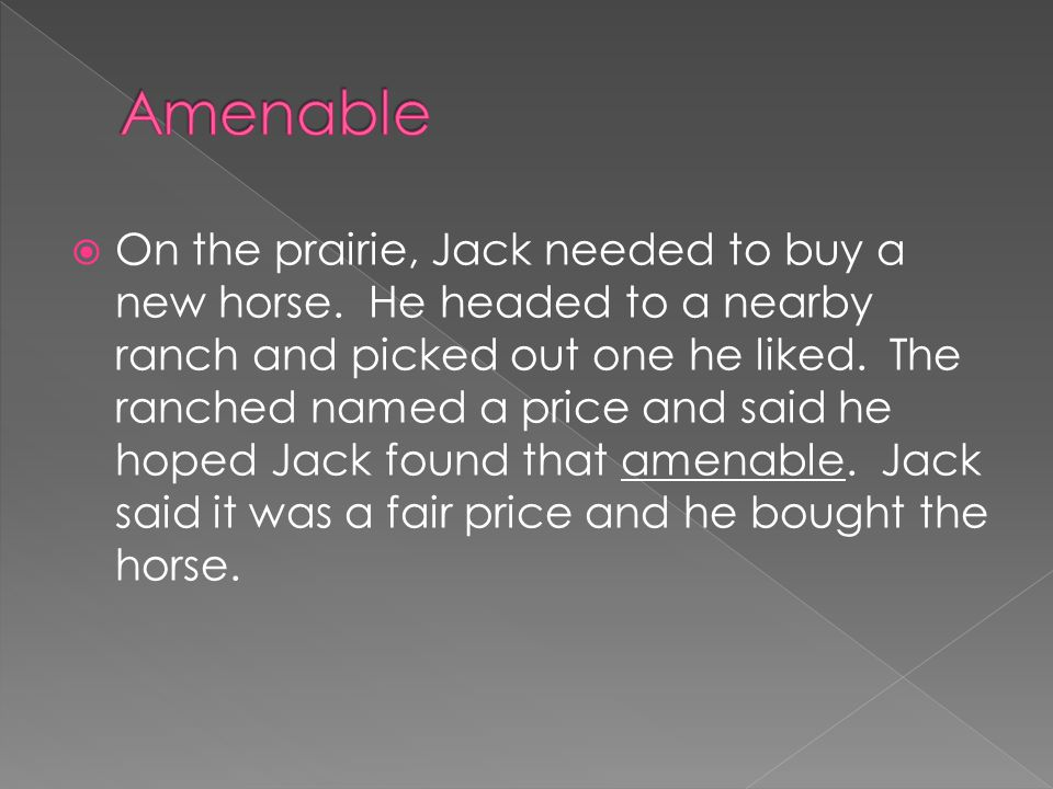  On the prairie, Jack needed to buy a new horse. He headed to a nearby ranch and picked out one he liked. The ranched named a price and said he hoped