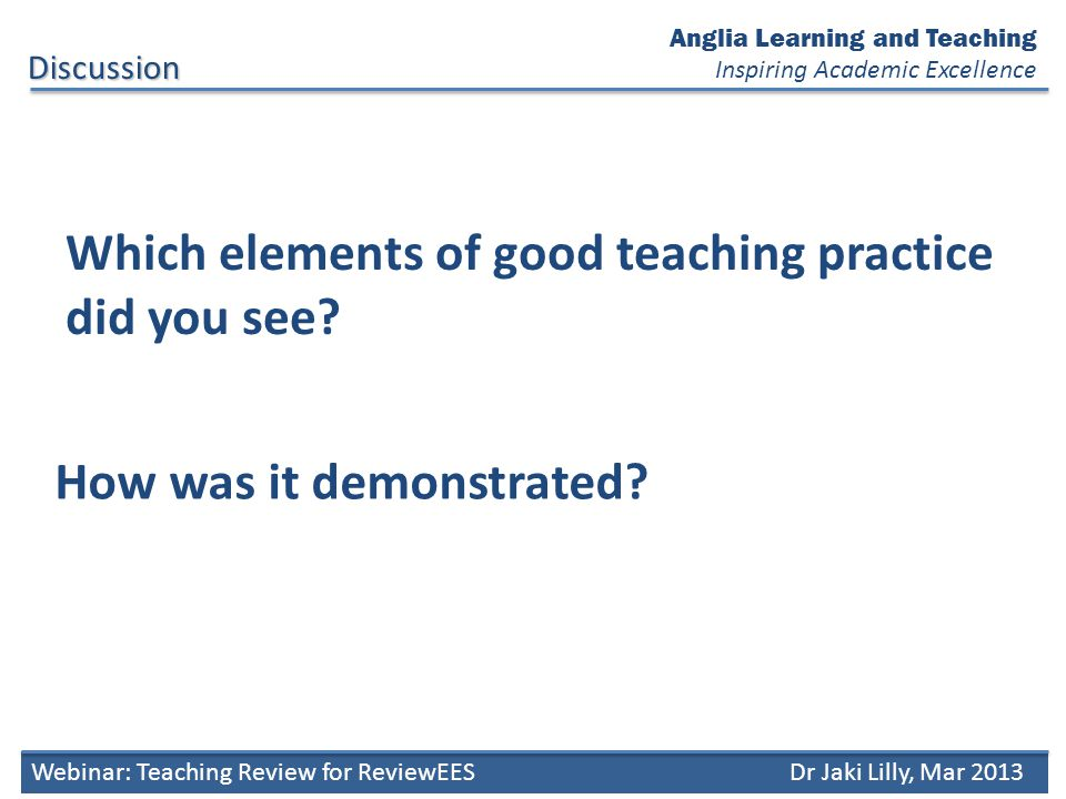 Reflecting on Practice Anglia Learning and Teaching Inspiring Academic Excellence Webinar: Teaching Review for ReviewEESDr Jaki Lilly, Mar 2013