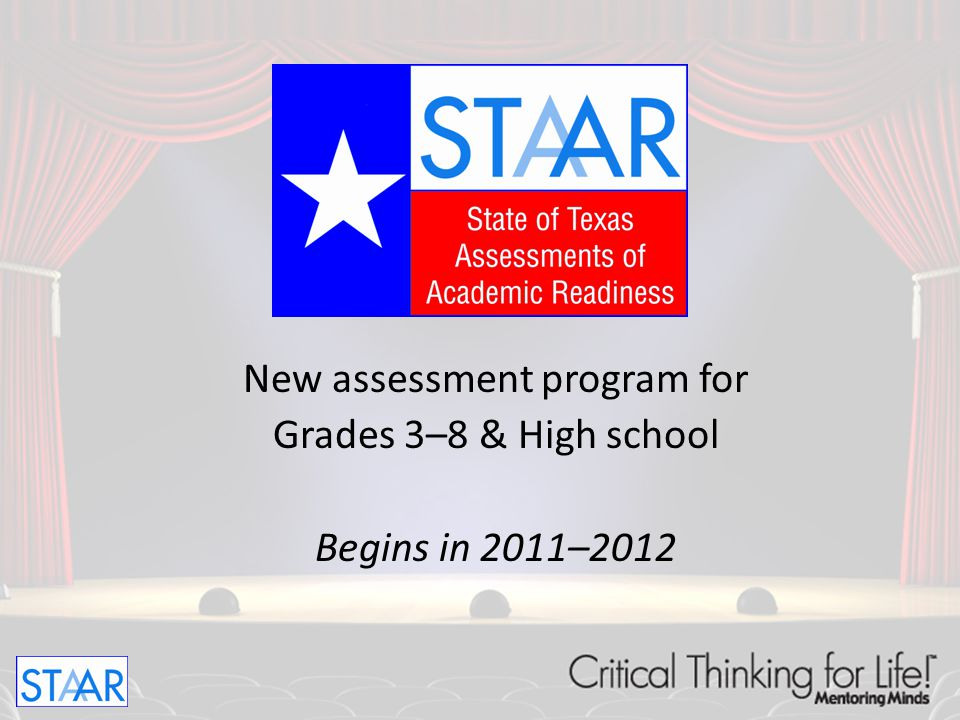 Testing Grades For grades 3–8, assessments are in the same grades/subjects as TAKS.