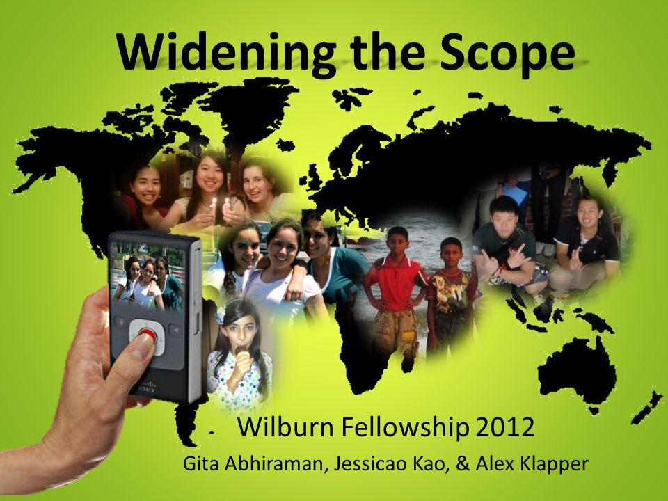 Wilburn Fellowship 2012 Gita Abhiraman, Jessicao Kao, & Alex Klapper