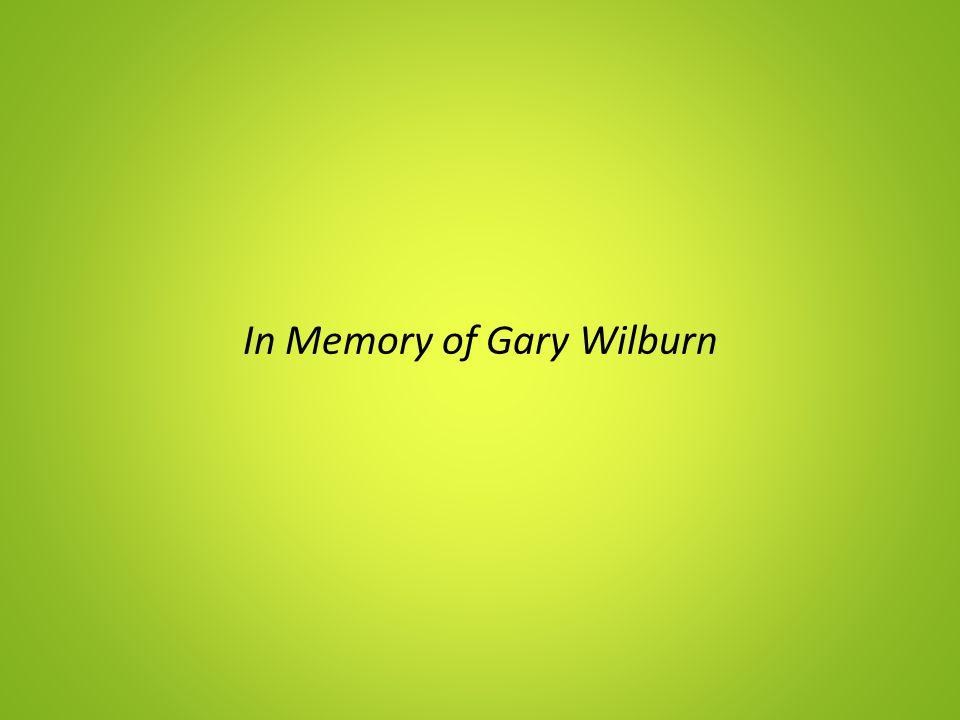 In Memory of Gary Wilburn