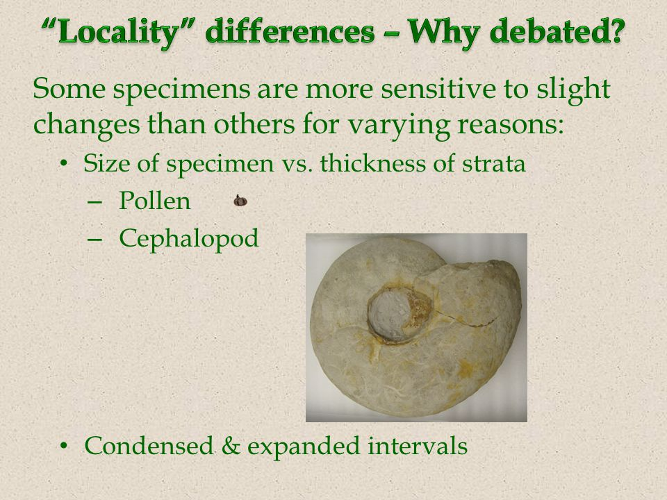 Some specimens are more sensitive to slight changes than others for varying reasons: Size of specimen vs.