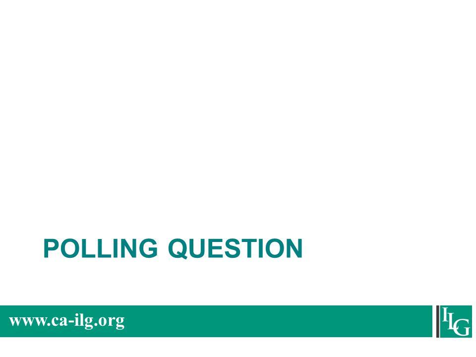 www.ca-ilg.org POLLING QUESTION