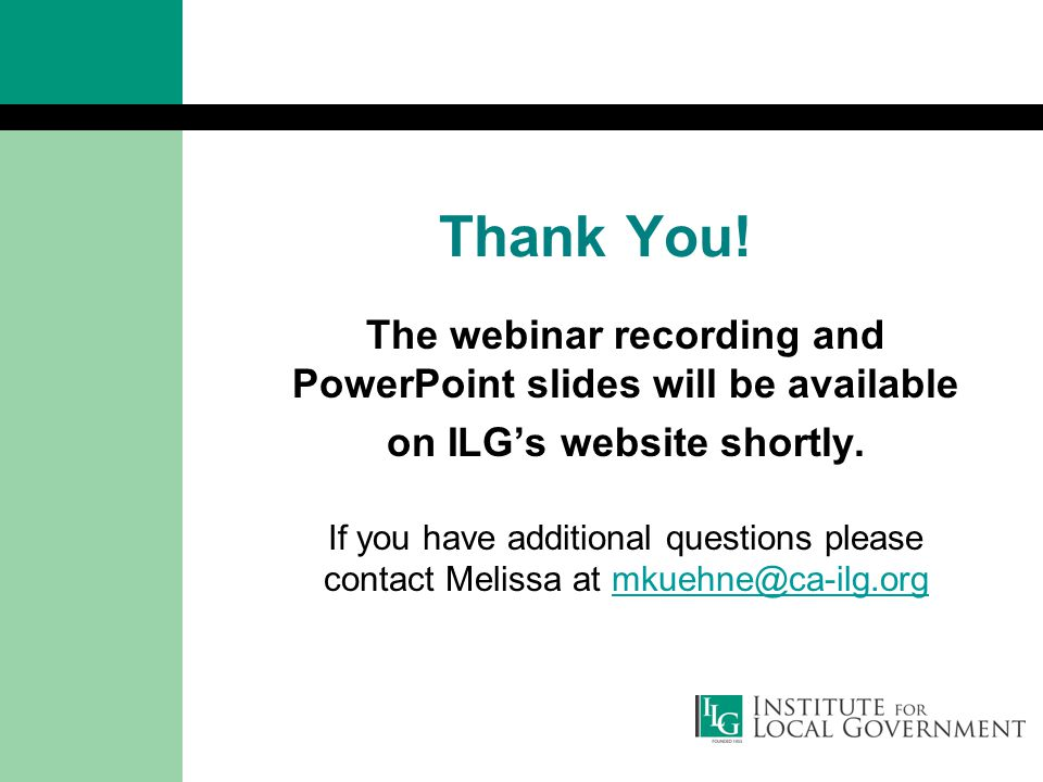 Thank You. The webinar recording and PowerPoint slides will be available on ILG's website shortly.