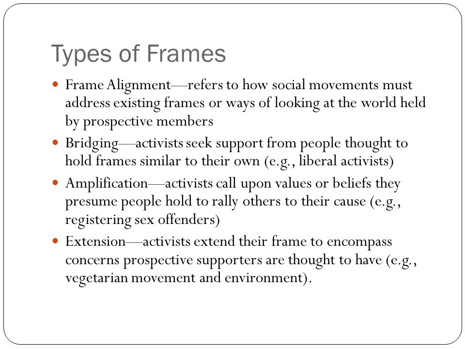 Types of Frames Transformation—activists call upon prospective members to reject the familiar worldview that they take for granted and adopt a new one (e.g., redefine drunk driving).