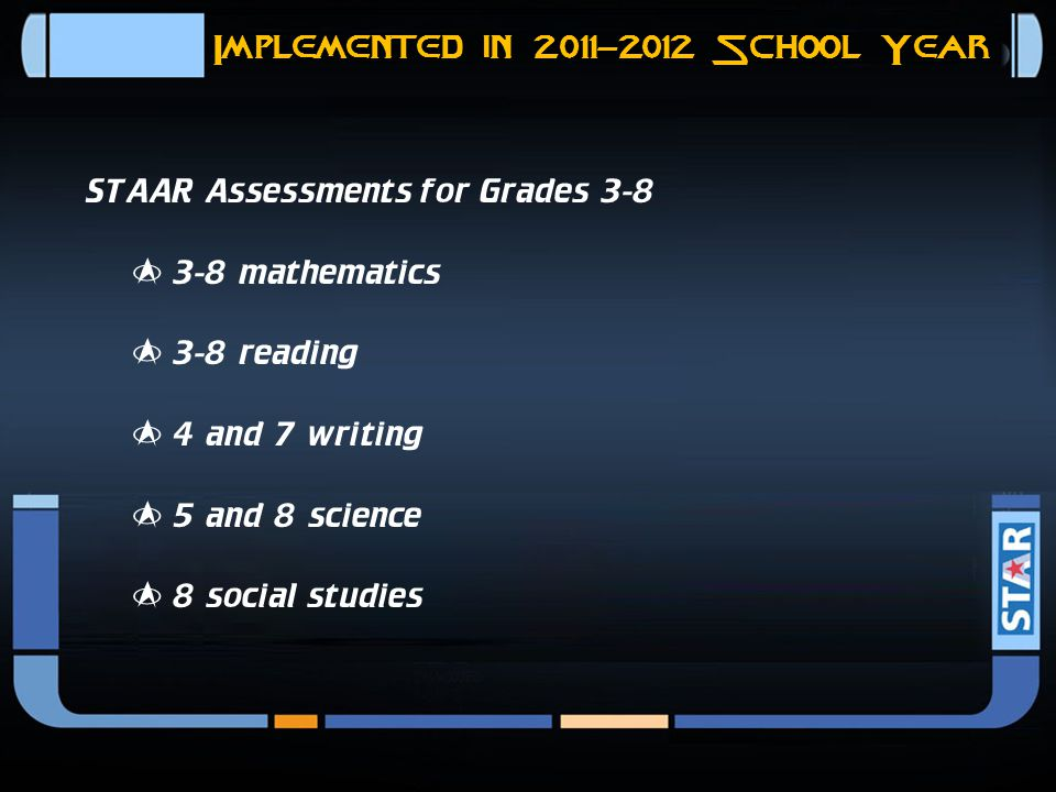 State of Texas Assessments of Academic Readiness (STAAR)  STAAR will focus on clearer, fewer, and deeper .