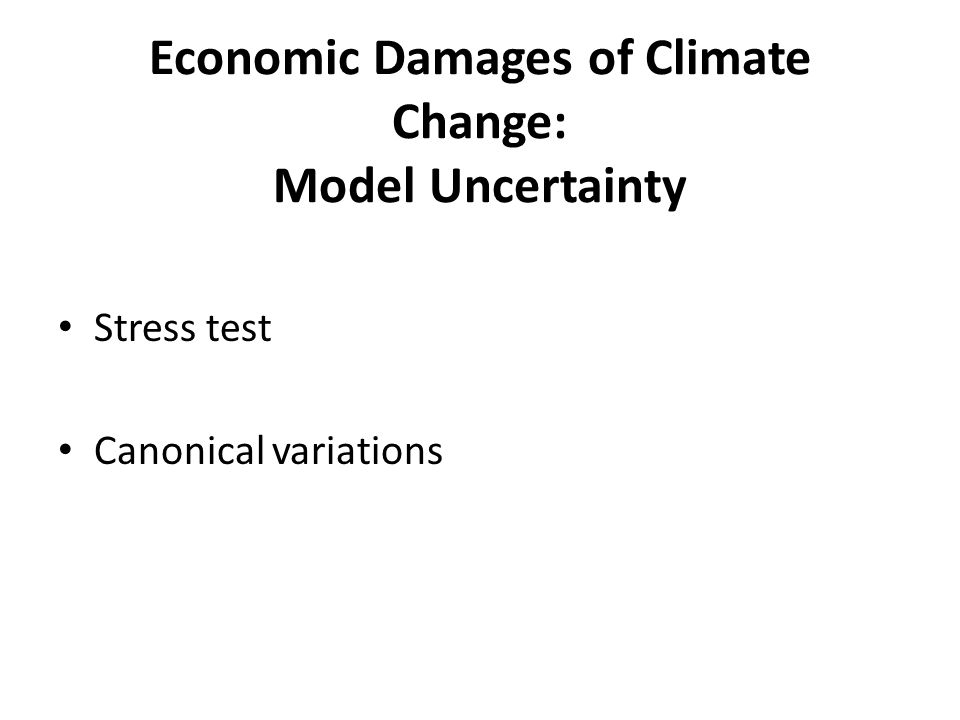 Economic Damages of Climate Change: Model Uncertainty Stress test Canonical variations