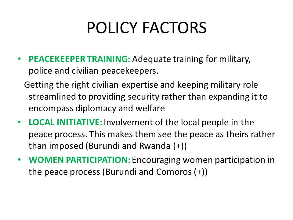 POLICY FACTORS PEACEKEEPER TRAINING: Adequate training for military, police and civilian peacekeepers.