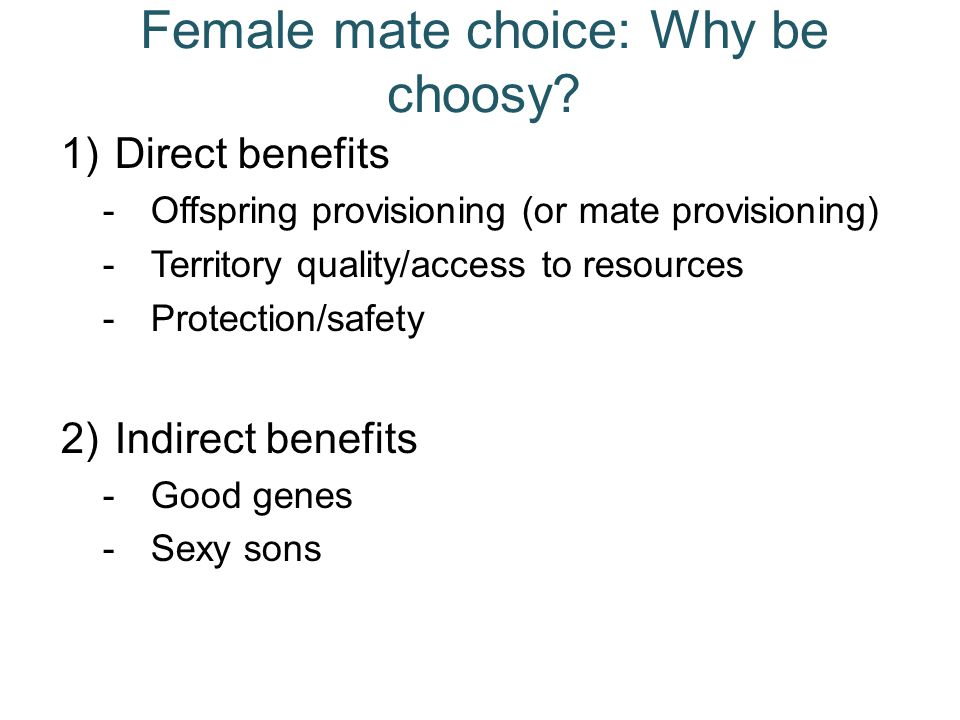 Female mate choice: Why be choosy.