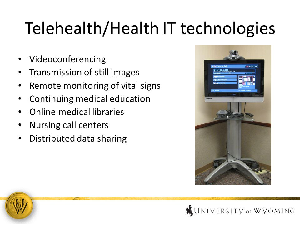 Telehealth/Health IT technologies Videoconferencing Transmission of still images Remote monitoring of vital signs Continuing medical education Online medical libraries Nursing call centers Distributed data sharing