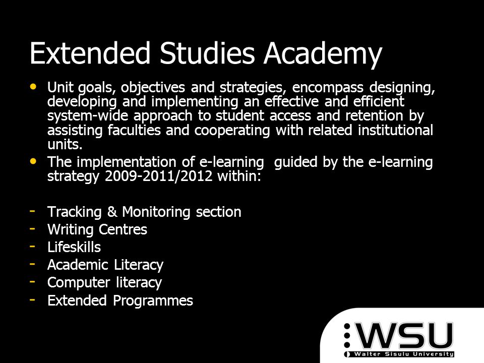 Extended Studies Academy Unit goals, objectives and strategies, encompass designing, developing and implementing an effective and efficient system-wid