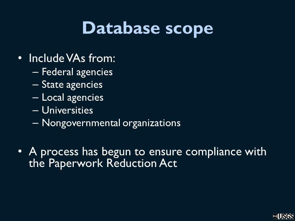 Database scope Focus will be on domestic VAs, but the country boundaries will be fuzzy and allow assessments that encompass parts of Canada, Mexico, Caribbean, and insular Pacific, etc.