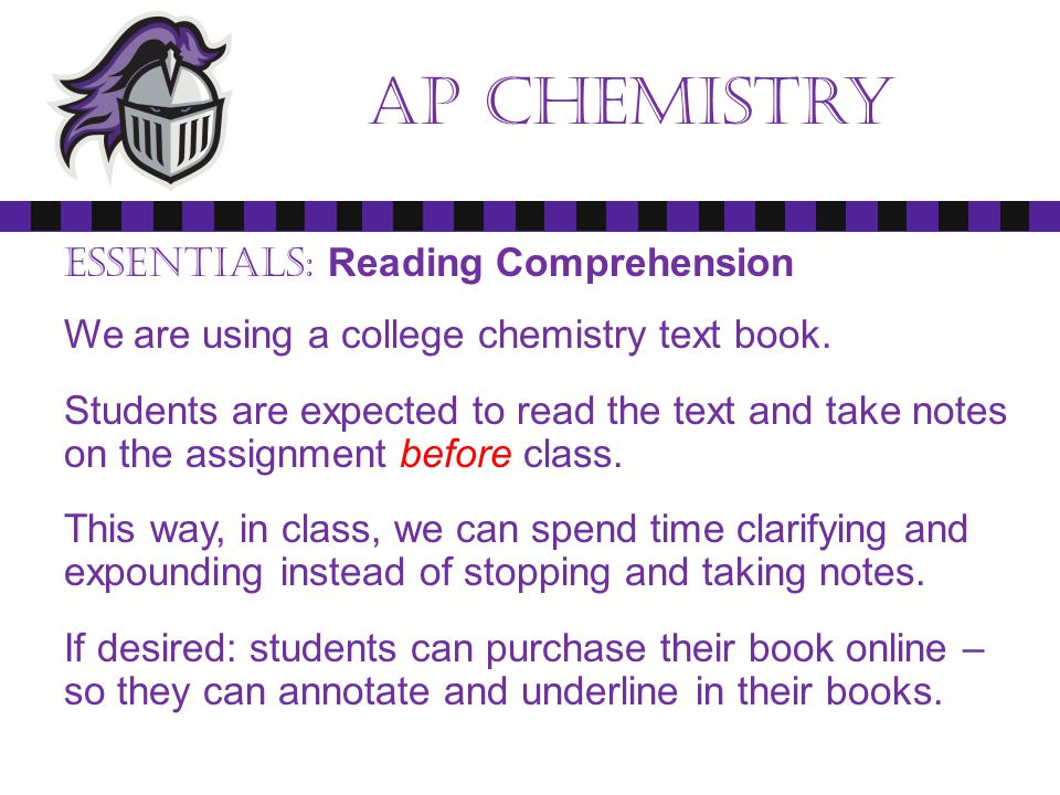 Ap chemistry Essentials: Reading Comprehension We are using a college chemistry text book. Students are expected to read the text and take notes on th
