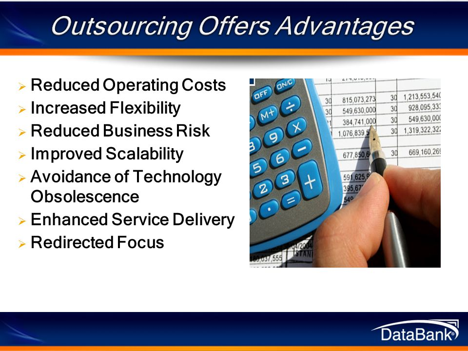  Reduced Operating Costs  Increased Flexibility  Reduced Business Risk  Improved Scalability  Avoidance of Technology Obsolescence  Enhanced Service Delivery  Redirected Focus