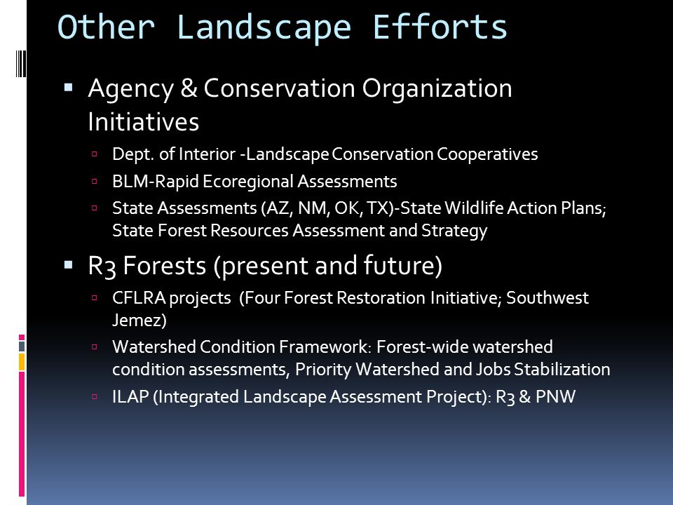 Other Landscape Efforts  Agency & Conservation Organization Initiatives  Dept.