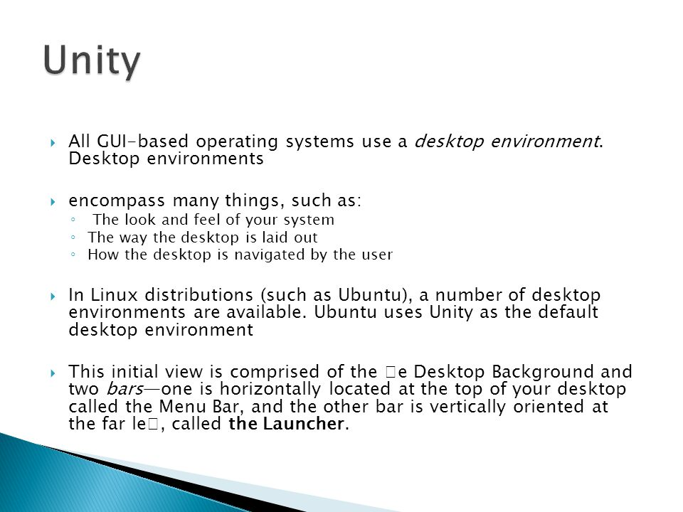  All GUI-based operating systems use a desktop environment.
