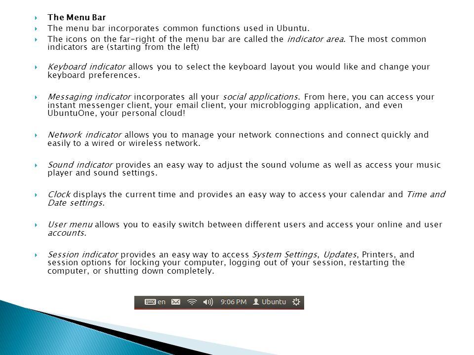  The Menu Bar  The menu bar incorporates common functions used in Ubuntu.