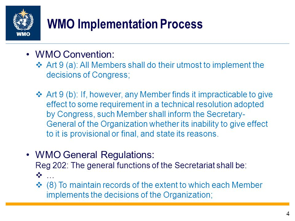 Implementation RAs, TCs Members, Specialized Centres Standards and Recommended Practices TCsCg, EC Requirements Members, UsersRAs, TCs 5 WMO WMO Implementation Process Studies, pilots, cost-benefit, recommendations Manuals and Guides; Implementation plans: global, regional, national; Capacity development Secretariat