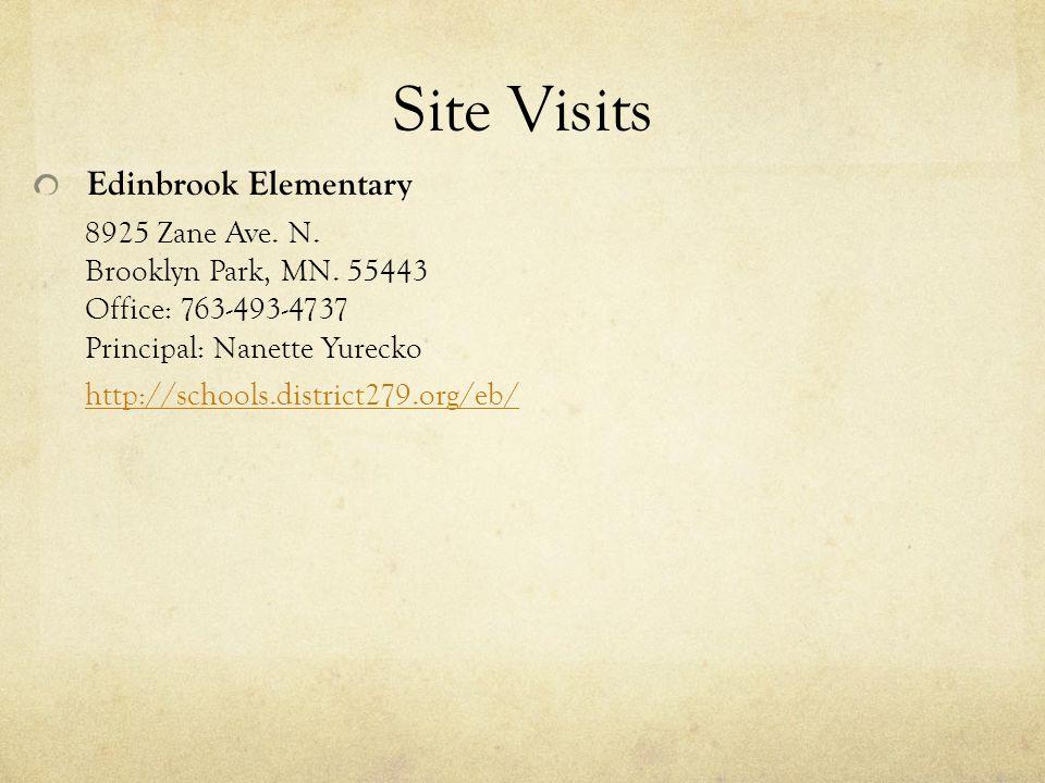 Site Visits Edinbrook Elementary 8925 Zane Ave. N.