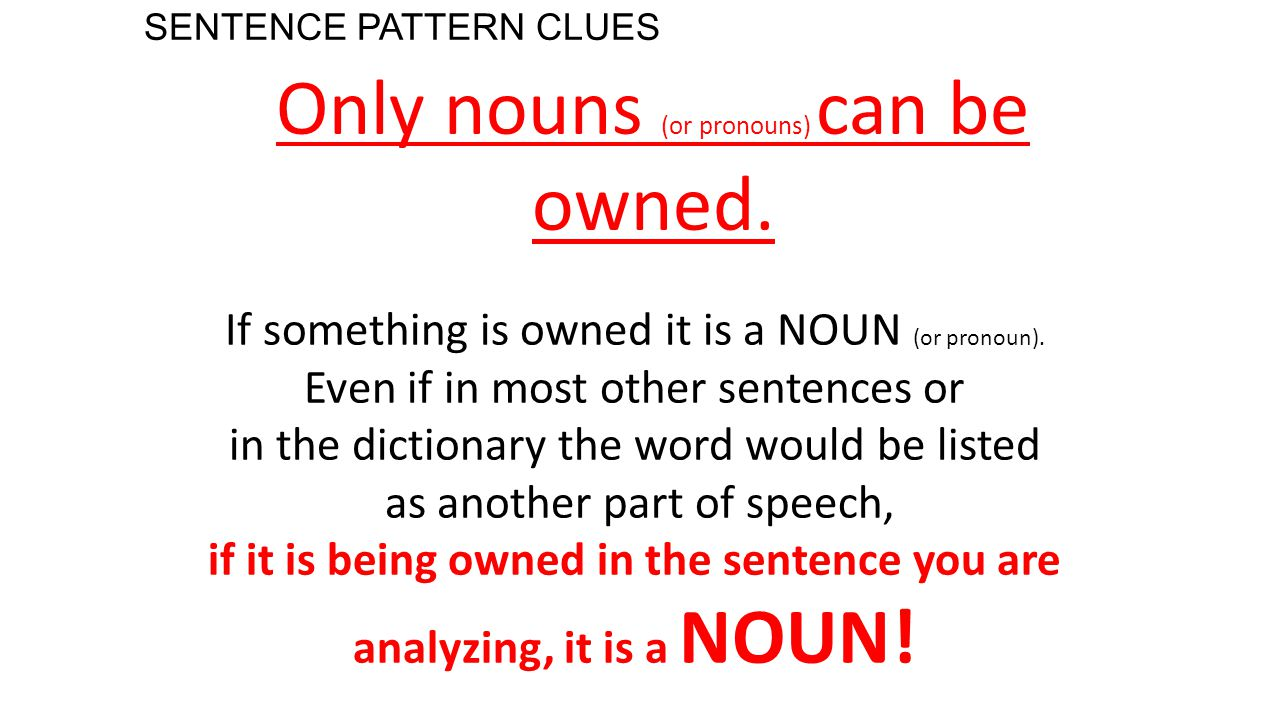SENTENCE PATTERN CLUES Only nouns (or pronouns) can be counted.