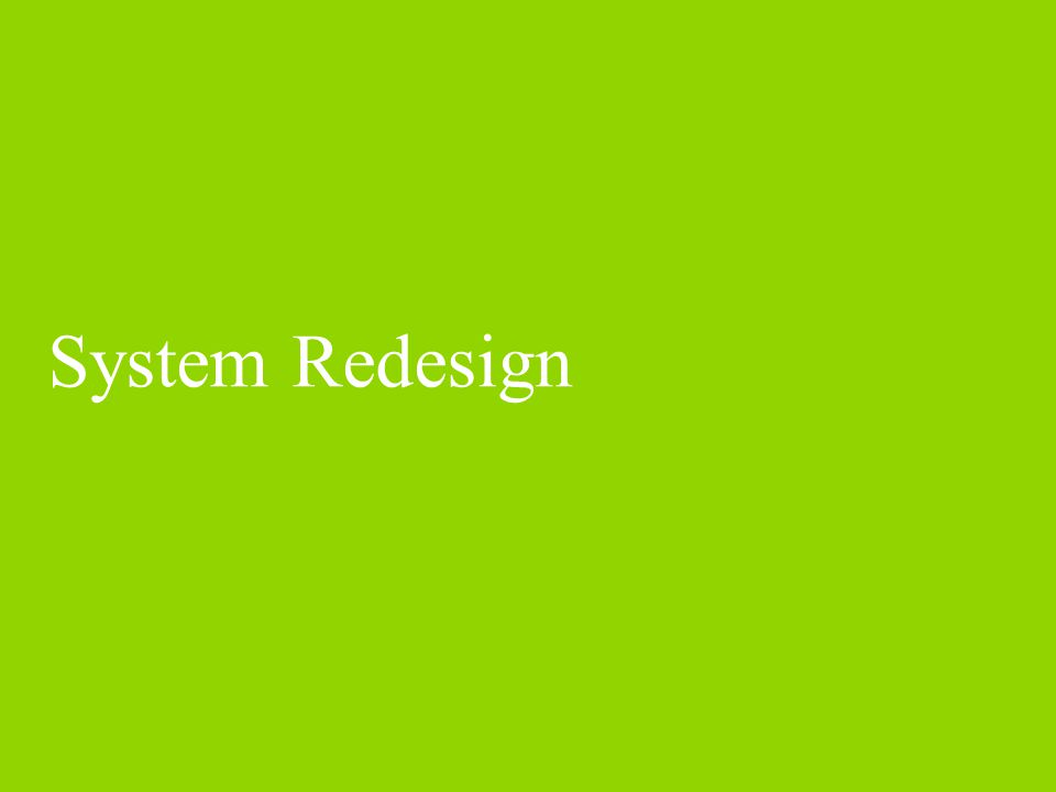 System Redesign