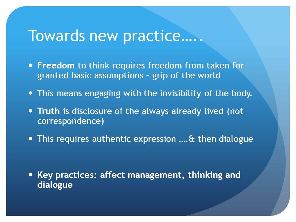 Towards new practice…..