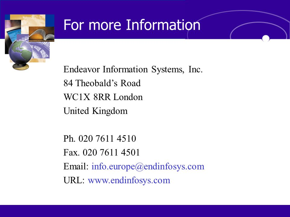 For more Information Endeavor Information Systems, Inc.