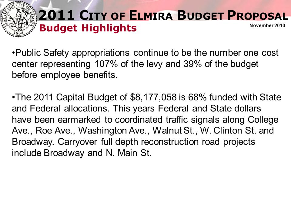 2011 C ITY OF E LMIRA B UDGET P ROPOSAL November 2010 Budget Highlights Public Safety appropriations continue to be the number one cost center represe