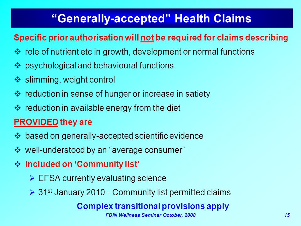 "FDIN Wellness Seminar October, 200815 ""Generally-accepted"" Health Claims Specific prior authorisation will not be required for claims describing  rol"