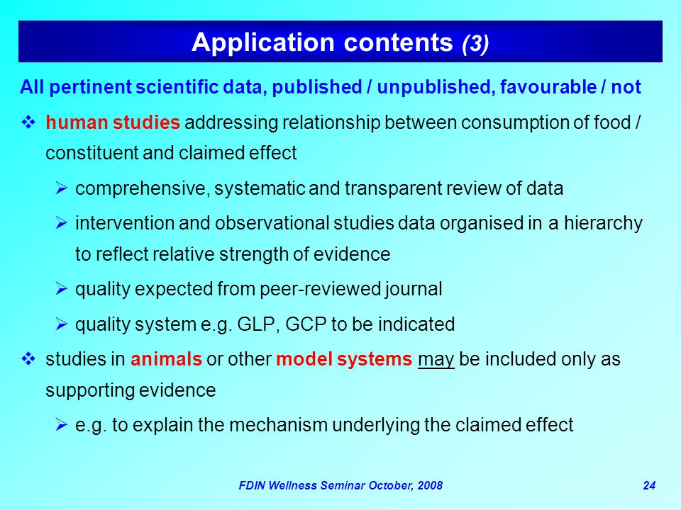FDIN Wellness Seminar October, 200824 Application contents (3) All pertinent scientific data, published / unpublished, favourable / not  human studie
