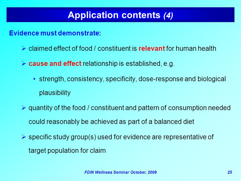 FDIN Wellness Seminar October, 200825 Application contents (4) Evidence must demonstrate:  claimed effect of food / constituent is relevant for human